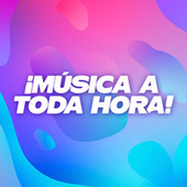 ¡Música a toda hora! by Various Artists