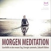 Morgenmeditation - Starthilfe in den neuen Tag, Energie sammeln, Zukunft fühlen von Pierre Bohn