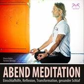 Abendmeditation - Einschlafhilfe, Reflexion, Transformation, gesunder Schlaf von Pierre Bohn