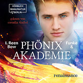 Renaissance - Phönixakademie, Band 8 (ungekürzt) von I. Reen Bow