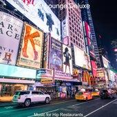 Music for Hip Restaurants von Hotel Lounge Deluxe