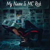 My Name Is Mc Rick de MC Rick