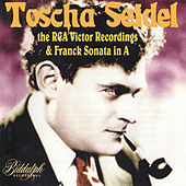 Toscha Seidel - The RCA Victor Recordings and Franck Violin Sonata von Various Artists
