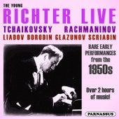 The Young Richter Live - Tchaikovsky, Rachmaninov, Liadov, Borodin, Glazunov, Scriabin by Sviatoslav Richter