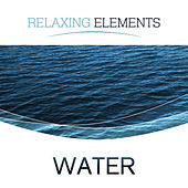 Relaxing Elements: Water by Various Artists