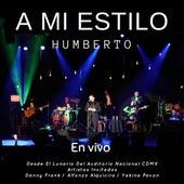 A Mi Estilo (En Vivo Desde el Lunario del Auditorio Nacional CDMX, Con Artistas Invitados) de Humberto