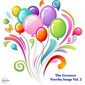 The Greatest Novelty Songs, Vol. 2 de The Hollywood Argyles, Bernard Cribbins, Slim Dusty, Eric Morcombe, Benny Hill, Edd Byrnes, Buzz Clifford, Frankie Vaughan, David Seville, John Zacherle, Lita Roza, Tommy Cooper, Dorothy Provine, Nervous Norvus, Peter Sellers, Billy Boyle, Rosemary Clooney