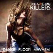 Dance Floor Mayhem de The Autumn Killers