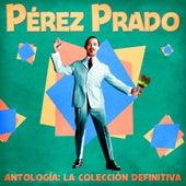 Antología: La Colección Definitiva (Remastered) de Perez Prado