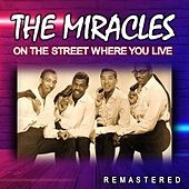 On the Street Where You Live (Remastered) de The Miracles