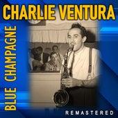 Blue Champagne (Remastered) de Charlie Ventura