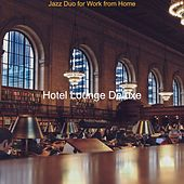 Jazz Duo for Work from Home von Hotel Lounge Deluxe