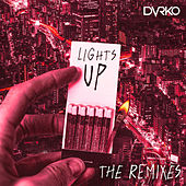 Lights Up (The Remixes) de Dvrko
