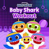 Baby Shark Workout by Pinkfong