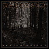 And the Forests Dream Eternally von Behemoth