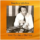 Love For Sale / Blue Lou (All Tracks Remastered) by Humphrey Lyttelton
