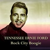 Tennessee Ernie Ford: Rock City Boogie de Tennessee Ernie Ford