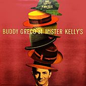 Buddy Greco At Mister Kelly's by Buddy Greco