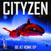 Be At Home (EP) by City Zen
