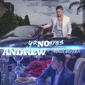 Ya No Eres de Andrew