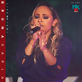 Bruna Karla (Ao Vivo) - Live MK 10 MI de Bruna Karla