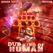 DUB Kind Of Human by Brizion