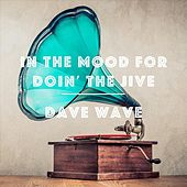 In the Mood for Doin' the Jive by DaveWave