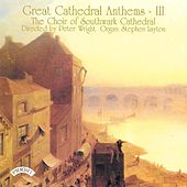 Great Cathedral Anthems, Vol. 3 von The Choir of Southwark Cathedral