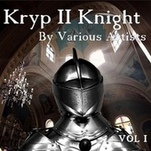 Kryp II Knight, Vol. I von Various Artists