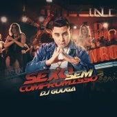 Sexo Sem Compromisso de DJ Guuga
