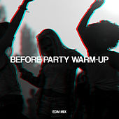 Before Party Warm-Up: EDM Mix von Various Artists