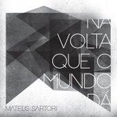 Na Volta Que o Mundo Dá fra Mateus Sartori