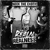 The Realm of Realness by Neek The Exotic