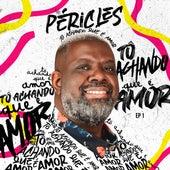 Tô Achando Que É Amor | Ep. 1 by Péricles
