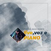 Live Voz e Piano de Mattos Nascimento