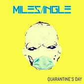 Quarantine's Day by Miles