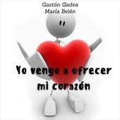 Yo Vengo a Ofrecer Mi Corazón de Gaston Gadea