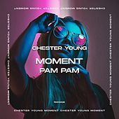 Moment (Pam Pam) de Chester Young