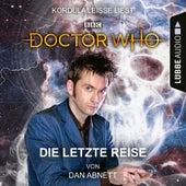 Doctor Who - Die letzte Reise (Ungekürzt) von Dan Abnett