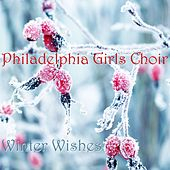 Winter Wishes by Philadelphia Girls Choir