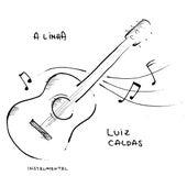 A Linha by Luiz Caldas