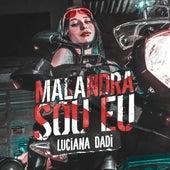 Malandra Sou Eu de Luciana Dadi