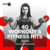 40 Workout & Fitness Hits 2020: Motivation Training Music von Various Artists
