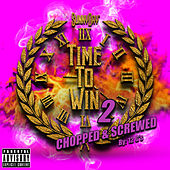Time to Win 2 Chopped & Screwed by 12 G's by Sunny Day