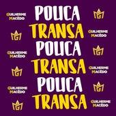 Pouca Transa by GUILHERME MACÊDO