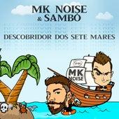 Descobridor dos Sete Mares de MK Noise