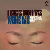 Wake Me (Louie Vega & Joe Claussell Remix) von Incognito