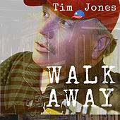 Walk Away by Tim Jones