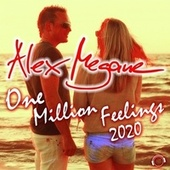 One Million Feelings 2020 by Alex Megane