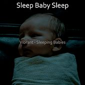 Vibrant - Sleeping Babies de Baby Sleep Sleep